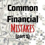Darryl A. Hale, EA, MBA, MST's Common Financial Mistakes (Part 1)