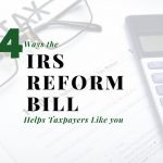 Four Ways the IRS Reform Bill Helps San Diego Taxpayers Like You (and Me)