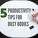 Five Productivity Tips for San Diego Busy Bodies
